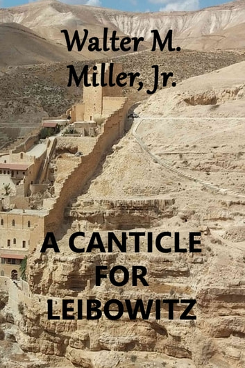A Canticle for Leibowitz ebook by Walter Michael Miller Jr.