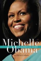 Michelle Obama ebook by David Colbert