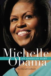 Michelle Obama - An American Story ebook by David Colbert