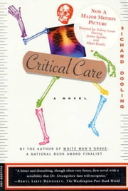 Critical Care - A Novel ebook by Richard Dooling