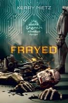 Frayed ebook by Kerry Nietz