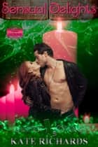 Sensual Delights - A Cookie Club Romance ebook by Kate Richards