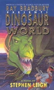Dinosaur World ebook by Leigh, Stephen