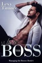 Wife to the Boss - Managing the Bosses Series, #6 ebook by