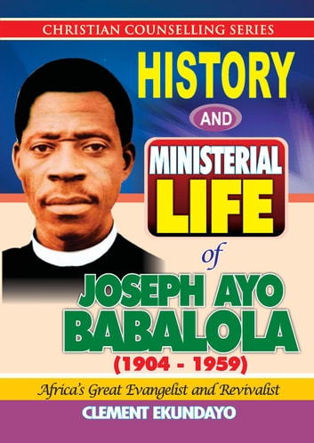 History and ministerial life of apostle joseph ayo babalola 1904 history and ministerial life of apostle joseph ayo babalola 1904 1959 africas great fandeluxe