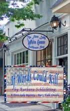 If Words Could Kill - A First Ladies Mystery ebook by Barbara Schlichting