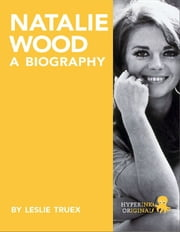 Natalie Wood: A Biography ebook by Leslie  Truex