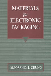 Materials for Electronic Packaging ebook by Deborah D.L. Chung