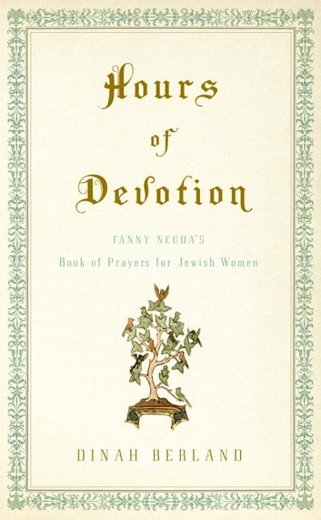 Hours of Devotion - Fanny Neuda's Book of Prayers for Jewish Women ebook by Dinah Berland