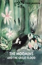 The Moomins and the Great Flood ebook by Tove Jansson