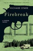 Firebreak ebook by Richard Stark,Terry Teachout
