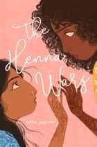 The Henna Wars ebook by Adiba Jaigirdar