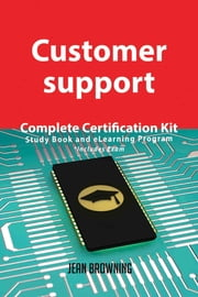 Customer support Complete Certification Kit - Study Book and eLearning Program ebook by Jean Browning