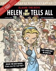 Helen of Troy Tells All - Blame the Boys ebook by Nancy Jean Loewen, Stephen Park Gilpin