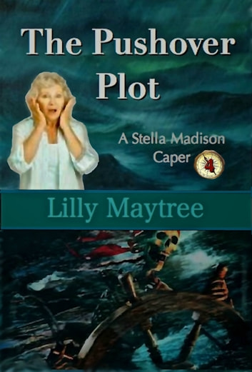 The Pushover Plot A Stella Madison Caper Ebook By Lilly Maytree