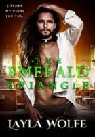The Emerald Triangle ebook by Layla Wolfe