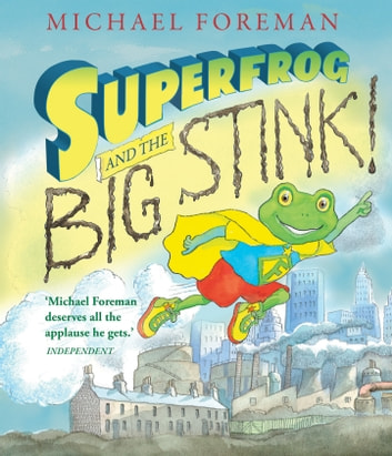 Superfrog and the Big Stink ebook by Michael Foreman