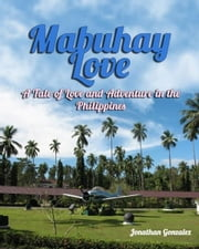 Mabuhay Love ebook by Kobo.Web.Store.Products.Fields.ContributorFieldViewModel