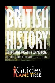 British History: England, Scotland, Ireland and Wales ebook by Gerard Cheshire,Professor Eric J. Evans,Flame Tree iGuides