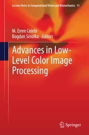 Advances in Low-Level Color Image Processing ebook by