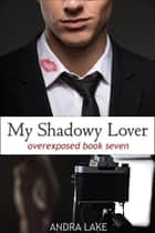 My Shadowy Lover ebook by Andra Lake