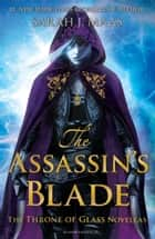 The Assassin's Blade - The Throne of Glass Novellas ebook by Sarah J. Maas