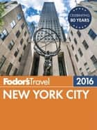 Fodor's New York City 2016 ebook by