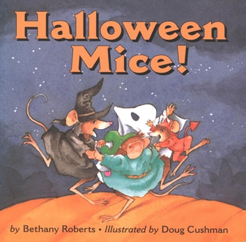Halloween Mice! ebook by Bethany Roberts
