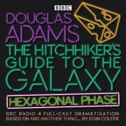 The Hitchhiker's Guide to the Galaxy: Hexagonal Phase - And Another Thing... audiobook by Eoin Colfer, Douglas Adams