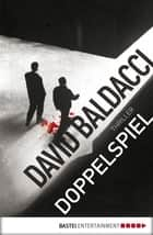 Doppelspiel - Thriller ebook by David Baldacci