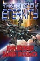 Threshold of Eternity eBook by Damien Broderick, John Brunner