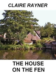 The House on the Fen ebook by Claire Rayner