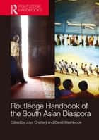 Routledge Handbook of the South Asian Diaspora ebook by Joya Chatterji,David Washbrook