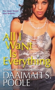 All I Want Is Everything ebook by Daaimah S. Poole