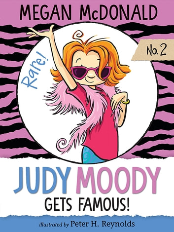 Judy Moody Gets Famous! ebook by Megan McDonald