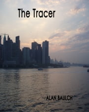 The Tracer ebook by Alan Baulch