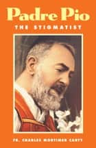Padre Pio ebook by Charles Mortimer Rev. Fr. Carty