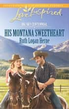 His Montana Sweetheart - A Wholesome Western Romance ebook by
