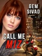 Call Me Miz ebook by Gem Sivad