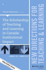 The Scholarship of Teaching and Learning in Canada: Institutional Impact - New Directions for Teaching and Learning, Number 146 ebook by Nicola Simmons