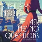 Ask Me No Questions - A Lady Dunbridge Mystery audiobook by Shelley Noble