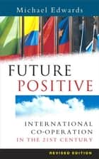 Future Positive ebook by Michael Edwards