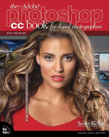 The Adobe Photoshop CC Book for Digital Photographers (2017 release) 電子書 by Scott Kelby