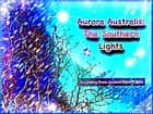 Aurora Australis: The Southern Lights ebook by Lisa Schoonover