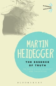 The Essence of Truth - On Plato's Cave Allegory and Theaetetus ebook by Martin Heidegger