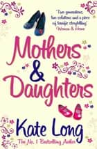 Mothers & Daughters ebook by Kate Long