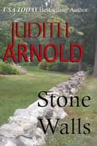 Stone Walls ebook by Judith Arnold