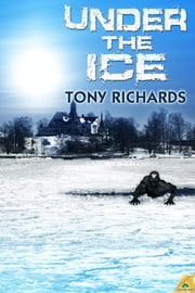 Under the Ice ebook by Tony Richards