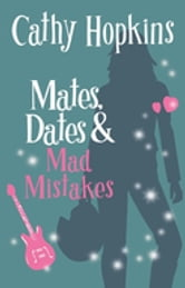 Mates, Dates and Mad Mistakes ebook by Cathy Hopkins