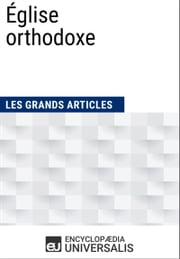 Église orthodoxe ebook by Encyclopaedia Universalis,Les Grands Articles